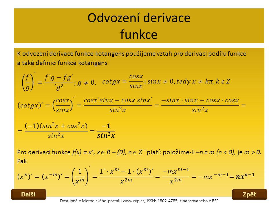 Odvození derivace funkce Dostupné z Metodického portálu www.rvp.cz, ISSN: 1802-4785, financovaného z ESF ZpětDalší