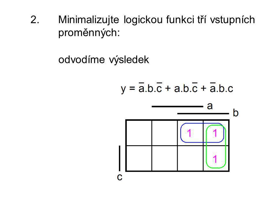 2. Minimalizujte logickou funkci tří vstupních proměnných: odvodíme výsledek