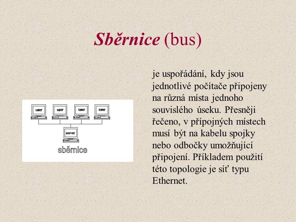 Sběrnice (bus) je uspořádání, kdy jsou jednotlivé počítače připojeny na různá místa jednoho souvislého úseku.