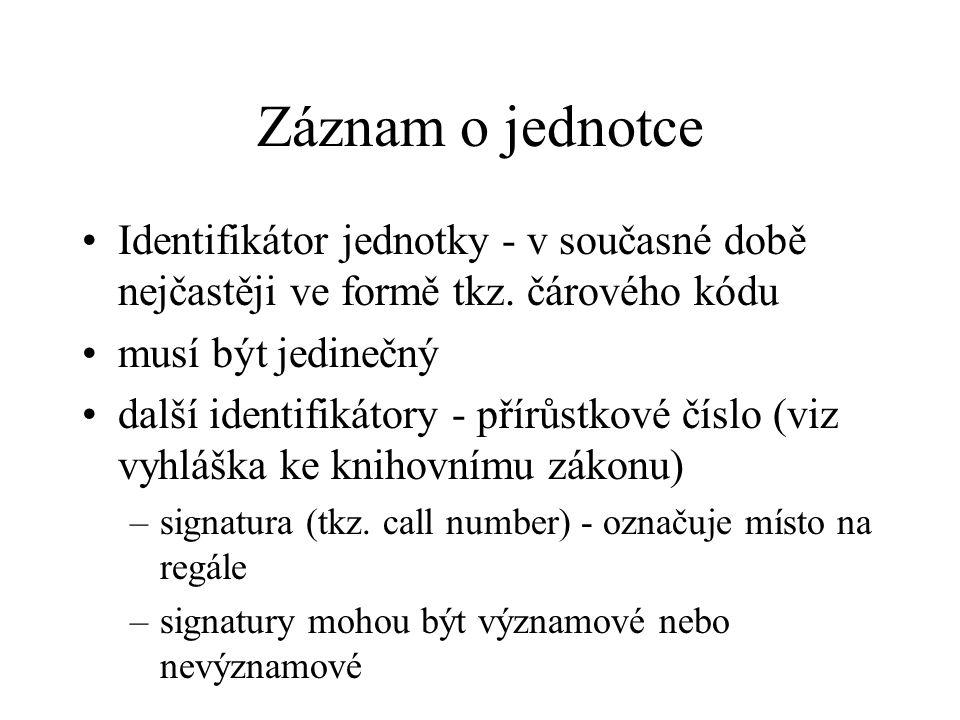 Čárové kód pro označení jednotky v českých knihovnách Řízený systém - viz https://www.techlib.cz/cs/419-system- vyuziti-caroveho-kodu-v-knihovnach prefix uložený v čárovém kódu je kód knihovny signatura není jedninečným kódem, ale systém čárových kódů by umožnil i evidenci v rámci vyššího nárůstu migrace knih mezi knihovnami (za účelem výpůjčky)