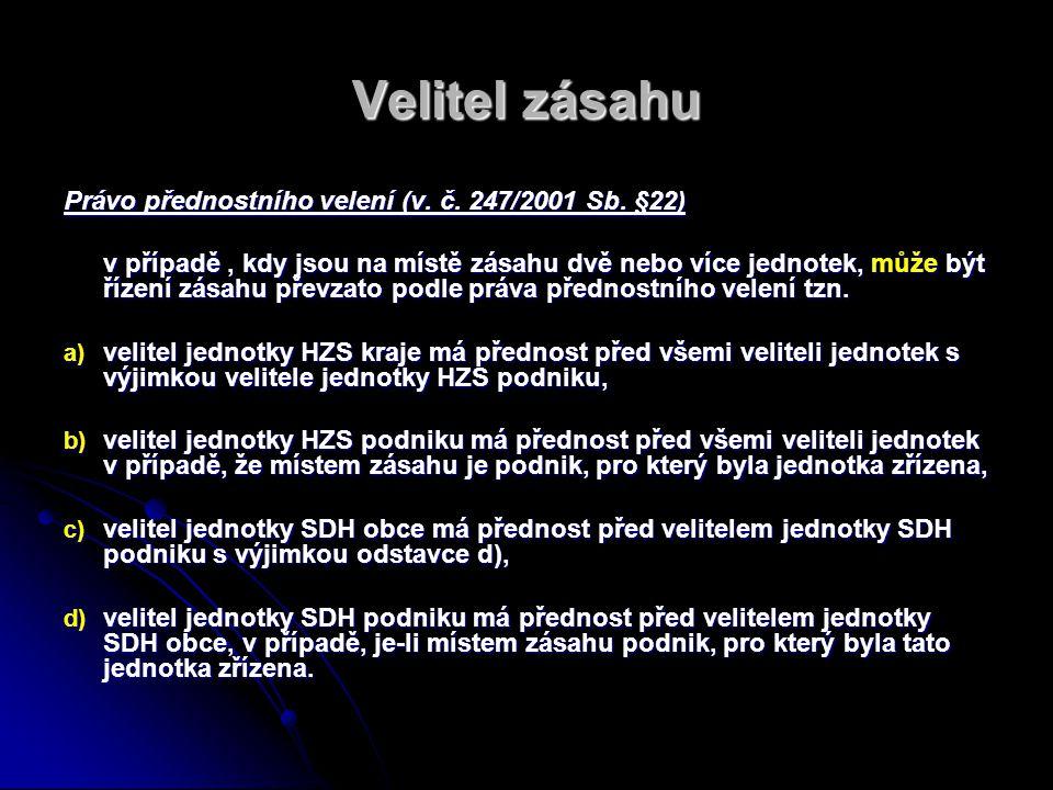 Velitel zásahu Právo přednostního velení (v.č. 247/2001 Sb.