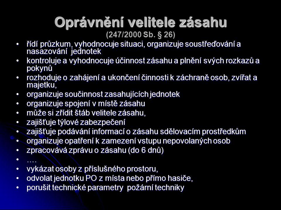 Oprávnění velitele zásahu Oprávnění velitele zásahu (247/2000 Sb.