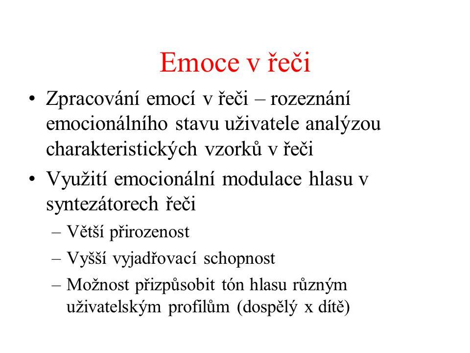 Emoce v řeči Zpracování emocí v řeči – rozeznání emocionálního stavu uživatele analýzou charakteristických vzorků v řeči Využití emocionální modulace