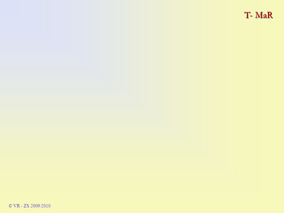 T- MaR © VR - ZS 2009/2010