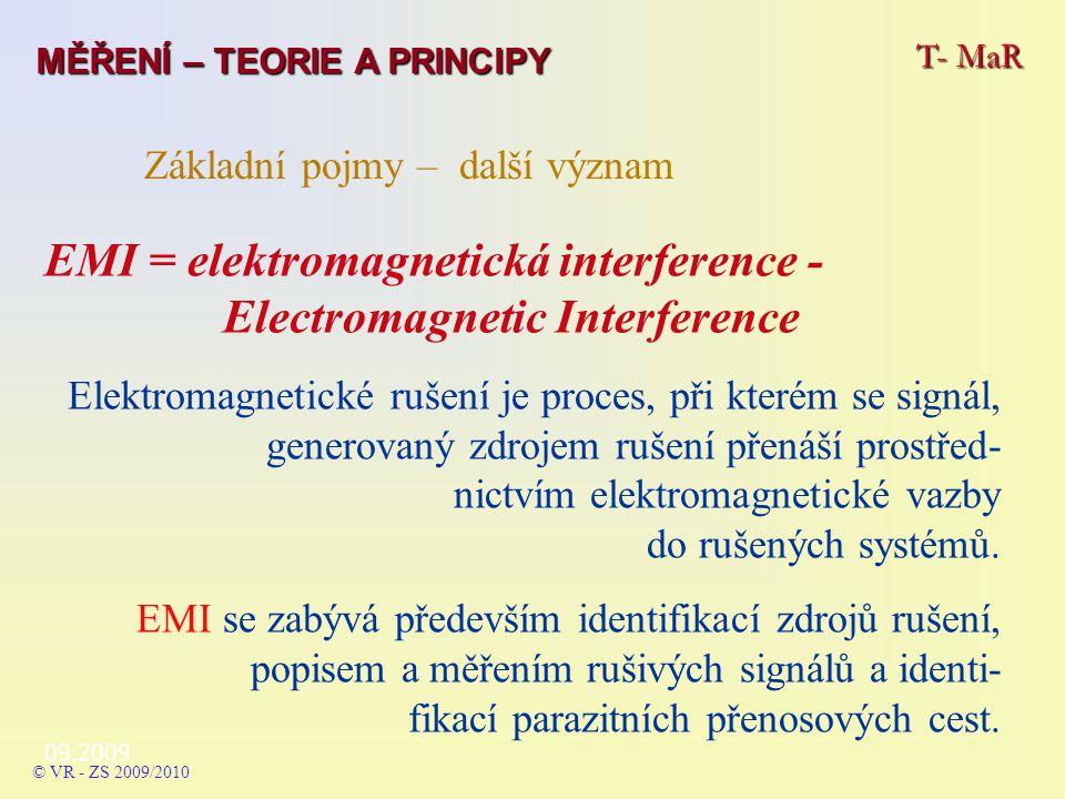 EMI = elektromagnetická interference - Electromagnetic Interference Elektromagnetické rušení je proces, při kterém se signál, generovaný zdrojem rušení přenáší prostřed- nictvím elektromagnetické vazby do rušených systémů.