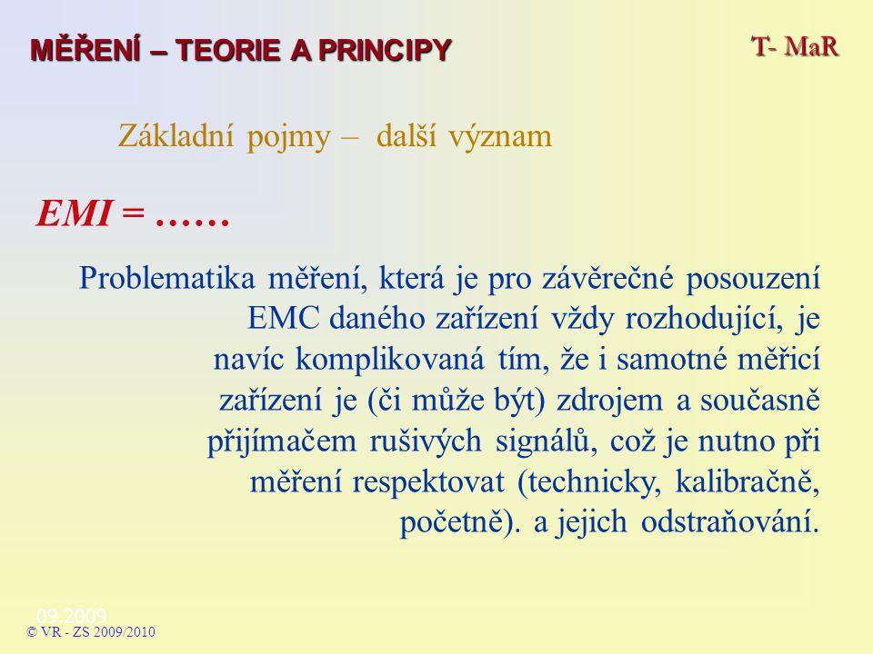 EMI = …… Problematika měření, která je pro závěrečné posouzení EMC daného zařízení vždy rozhodující, je navíc komplikovaná tím, že i samotné měřicí zařízení je (či může být) zdrojem a současně přijímačem rušivých signálů, což je nutno při měření respektovat (technicky, kalibračně, početně).