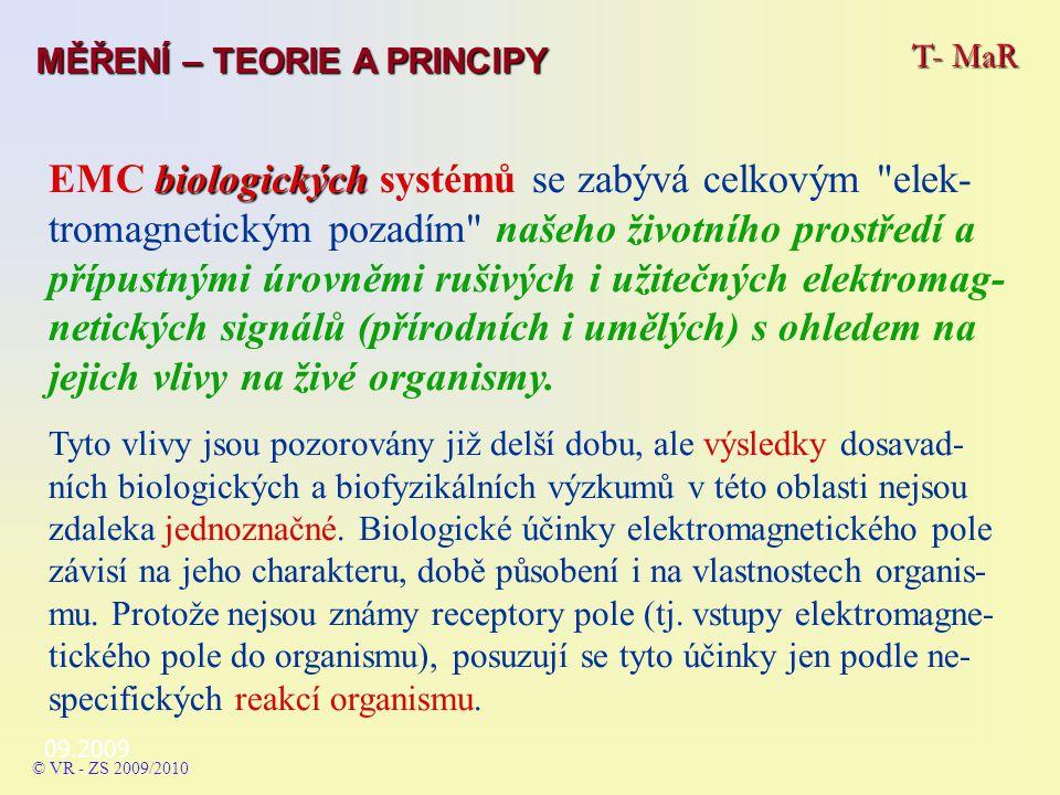 09.2009 biologických EMC biologických systémů se zabývá celkovým elek- tromagnetickým pozadím našeho životního prostředí a přípustnými úrovněmi rušivých i užitečných elektromag- netických signálů (přírodních i umělých) s ohledem na jejich vlivy na živé organismy.
