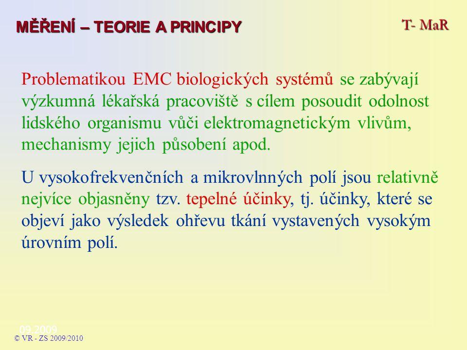 09.2009 Problematikou EMC biologických systémů se zabývají výzkumná lékařská pracoviště s cílem posoudit odolnost lidského organismu vůči elektromagnetickým vlivům, mechanismy jejich působení apod.