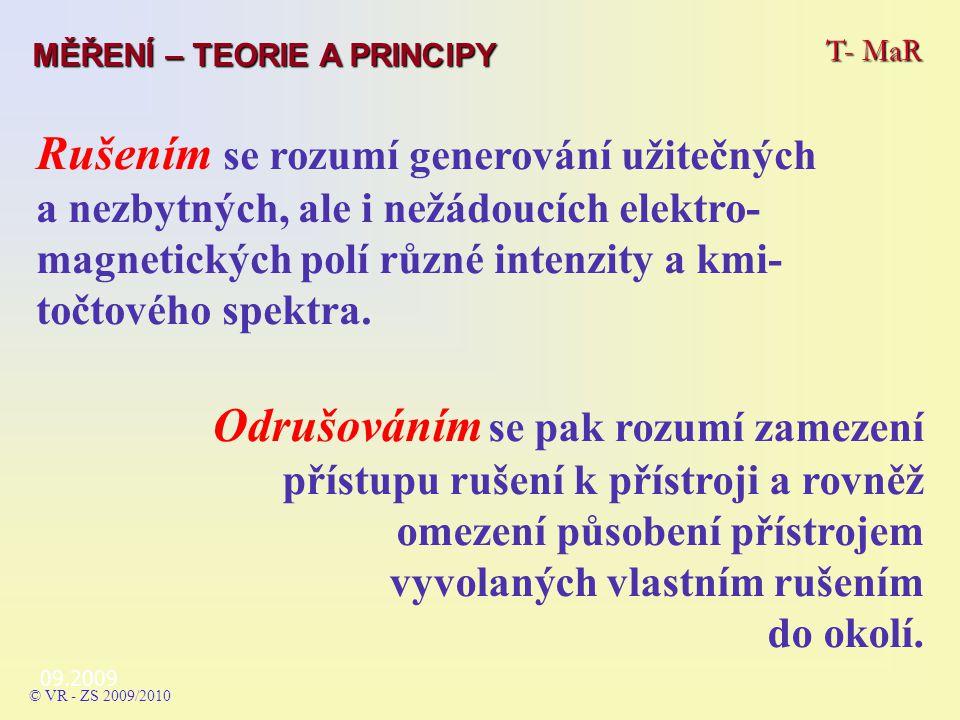 09.2009 Základní pojmy - vztahy T- MaR MĚŘENÍ – TEORIE A PRINCIPY © VR - ZS 2009/2010
