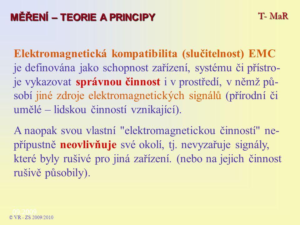 09.2009 T- MaR MĚŘENÍ – TEORIE A PRINCIPY © VR - ZS 2009/2010 6.