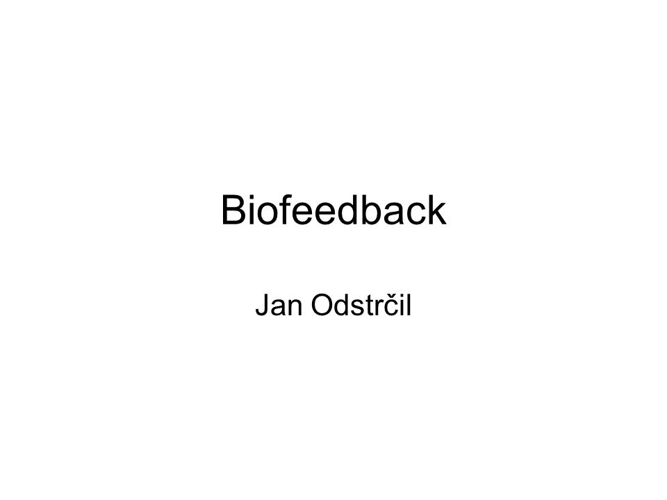 Biofeedback Jan Odstrčil