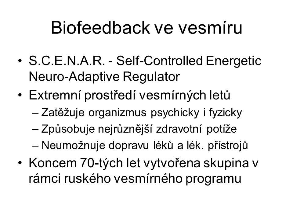Biofeedback ve vesmíru S.C.E.N.A.R. - Self-Controlled Energetic Neuro-Adaptive Regulator Extremní prostředí vesmírných letů –Zatěžuje organizmus psych