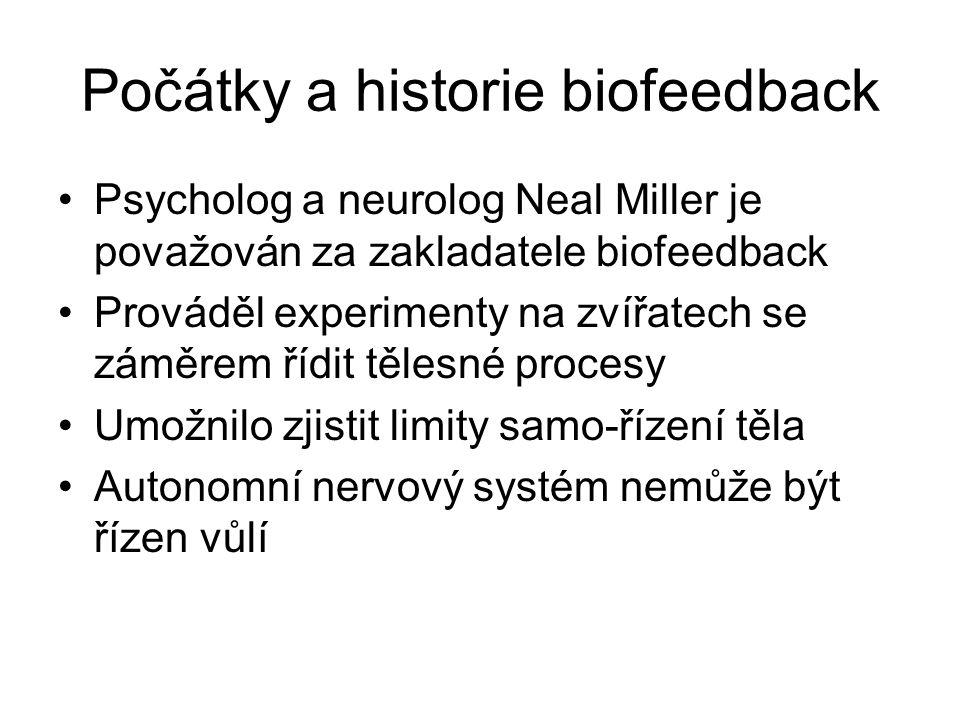 Počátky a historie biofeedback Psycholog a neurolog Neal Miller je považován za zakladatele biofeedback Prováděl experimenty na zvířatech se záměrem ř