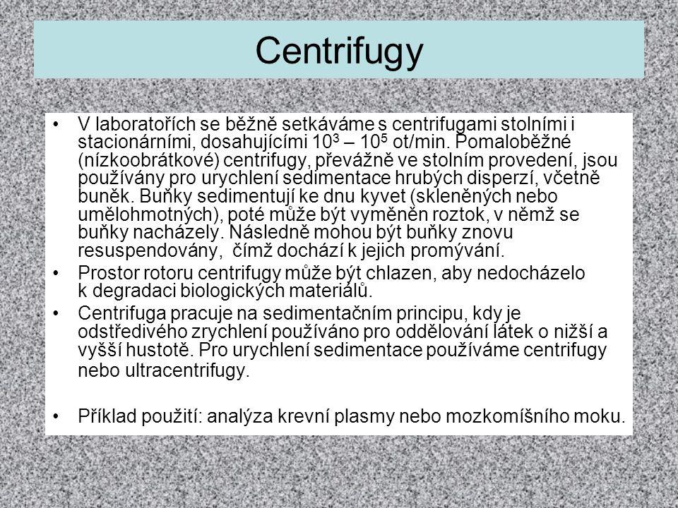 Centrifugy V laboratořích se běžně setkáváme s centrifugami stolními i stacionárními, dosahujícími 10 3 – 10 5 ot/min. Pomaloběžné (nízkoobrátkové) ce