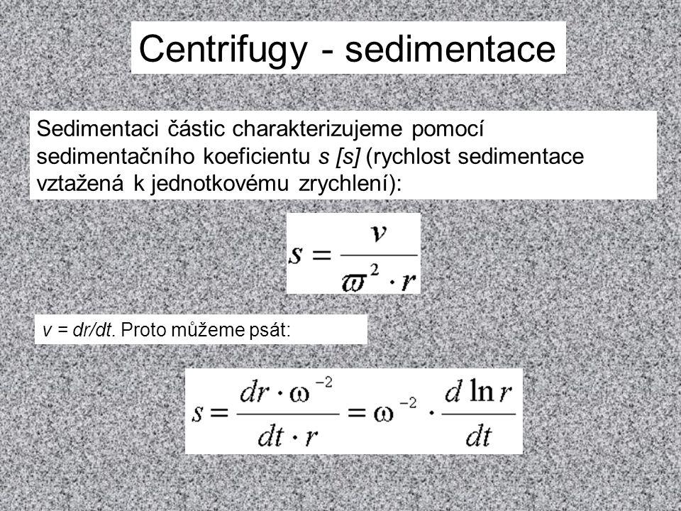 Sedimentaci částic charakterizujeme pomocí sedimentačního koeficientu s [s] (rychlost sedimentace vztažená k jednotkovému zrychlení): v = dr/dt. Proto