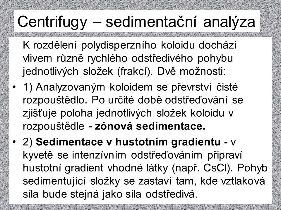 K rozdělení polydisperzního koloidu dochází vlivem různě rychlého odstředivého pohybu jednotlivých složek (frakcí). Dvě možnosti: 1) Analyzovaným kolo
