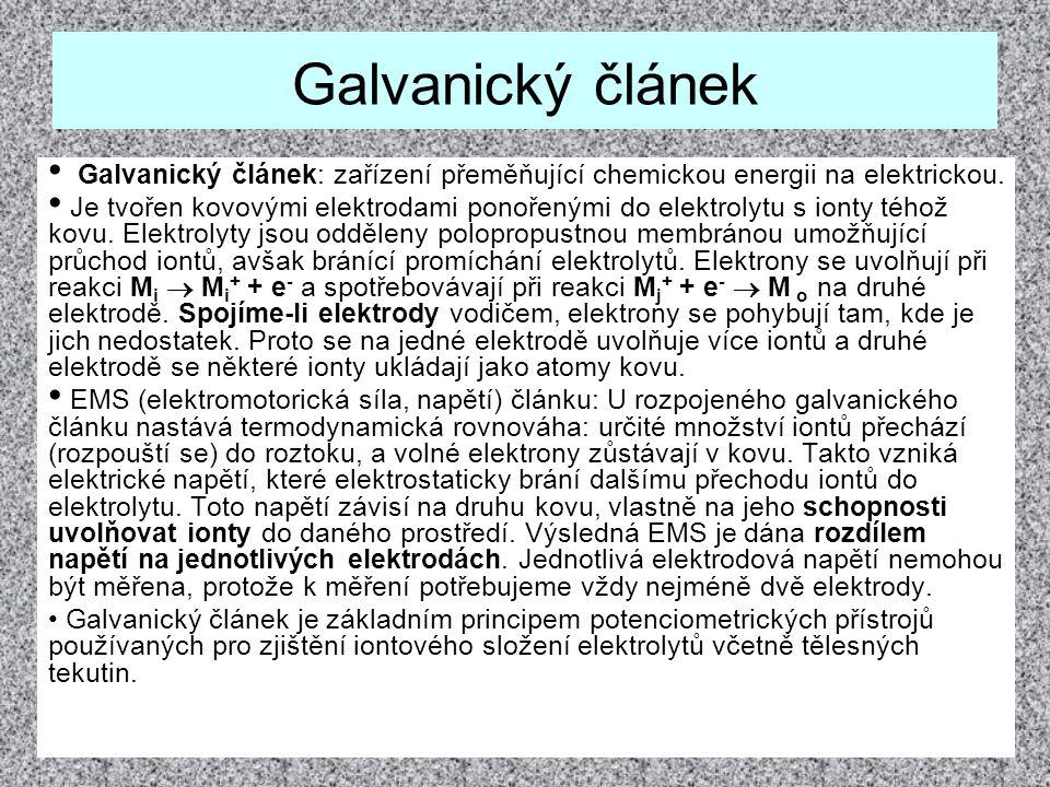 Galvanický článek Galvanický článek: zařízení přeměňující chemickou energii na elektrickou. Je tvořen kovovými elektrodami ponořenými do elektrolytu s
