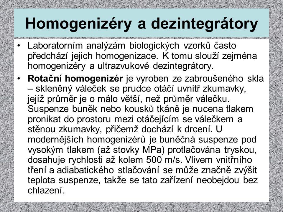 Homogenizéry a dezintegrátory Laboratorním analýzám biologických vzorků často předchází jejich homogenizace. K tomu slouží zejména homogenizéry a ultr