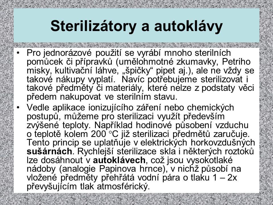 Sterilizátory a autoklávy Pro jednorázové použití se vyrábí mnoho sterilních pomůcek či přípravků (umělohmotné zkumavky, Petriho misky, kultivační láh