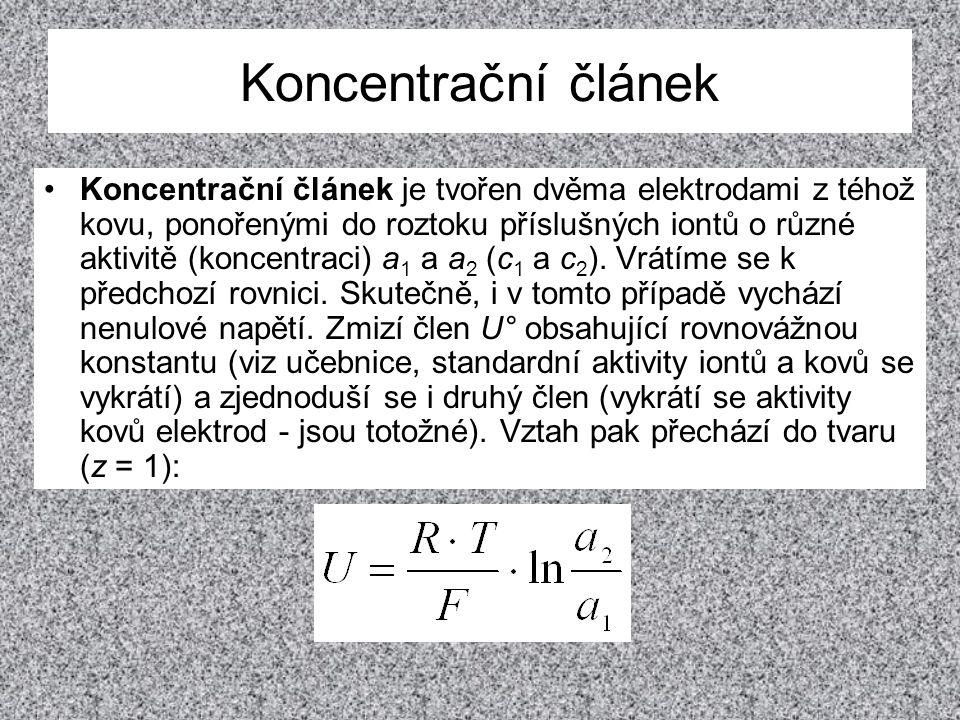 Koncentrační článek Koncentrační článek je tvořen dvěma elektrodami z téhož kovu, ponořenými do roztoku příslušných iontů o různé aktivitě (koncentrac