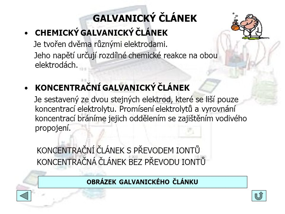 GALVANICKÝ ČLÁNEK Galvanické články využívají chemickou reakci, při níž se uvolňuje energie ve formě elektrického pole. Při chemické reakci má molekul