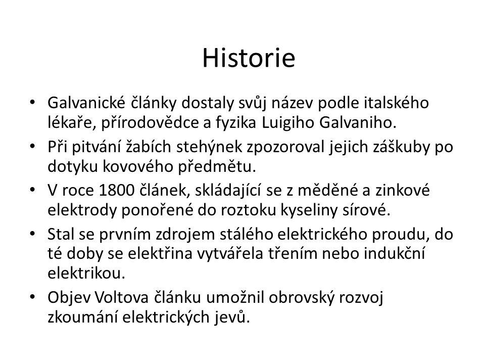 Historie Galvanické články dostaly svůj název podle italského lékaře, přírodovědce a fyzika Luigiho Galvaniho. Při pitvání žabích stehýnek zpozoroval
