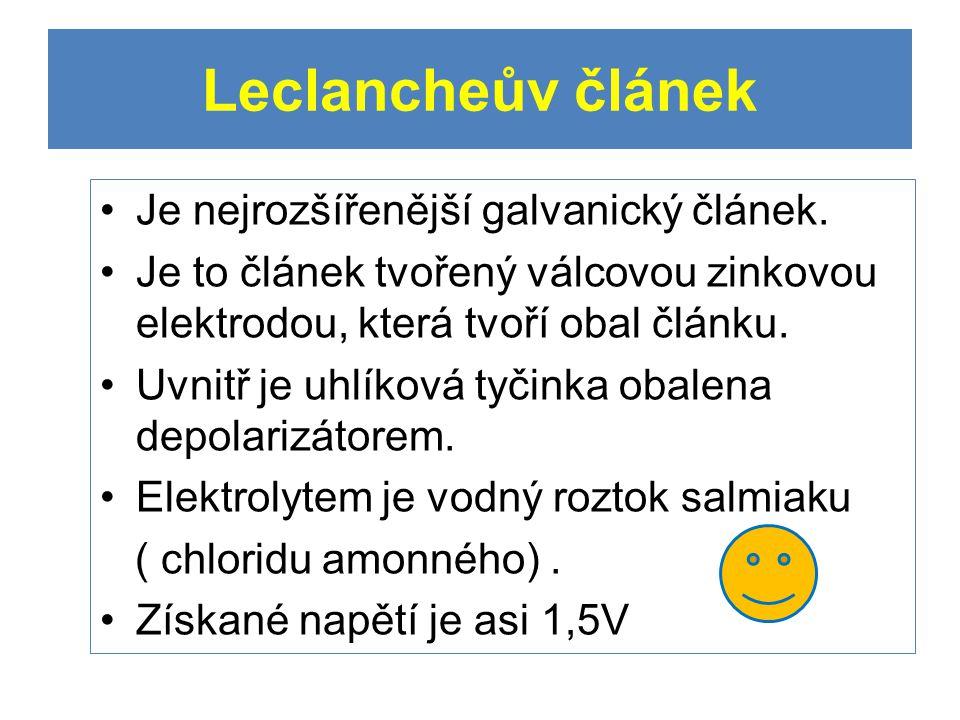 Leclancheův článek Je nejrozšířenější galvanický článek. Je to článek tvořený válcovou zinkovou elektrodou, která tvoří obal článku. Uvnitř je uhlíkov