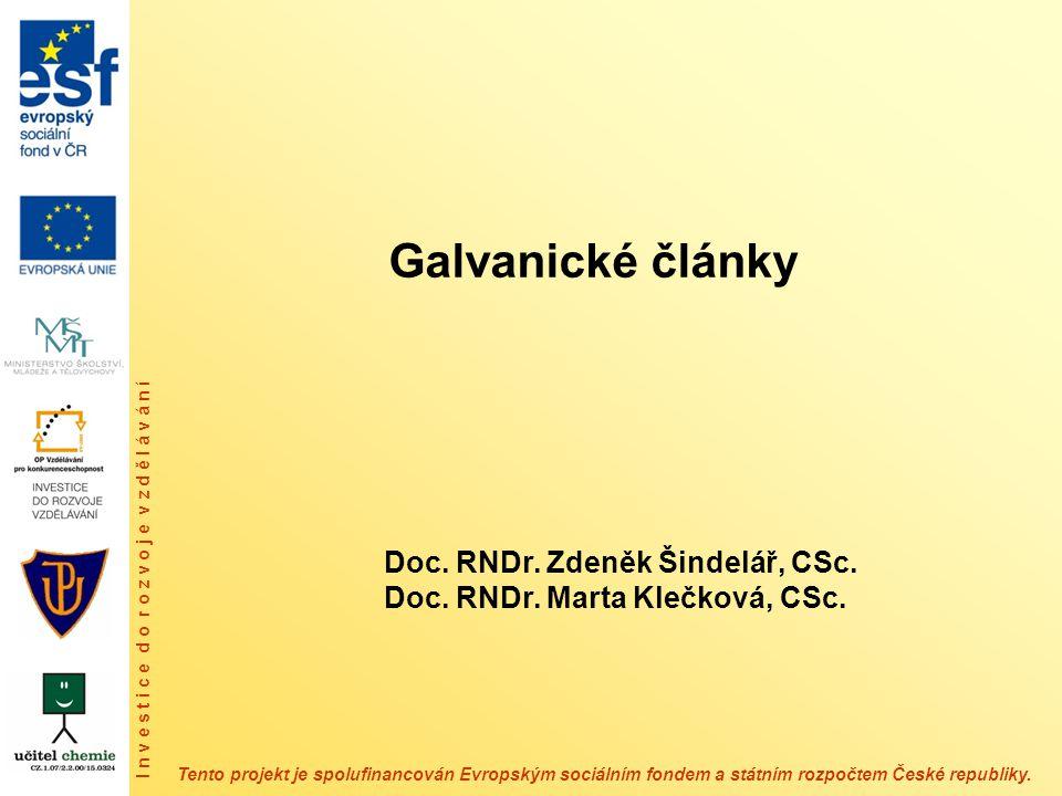 Galvanické články I n v e s t i c e d o r o z v o j e v z d ě l á v á n í Tento projekt je spolufinancován Evropským sociálním fondem a státním rozpočtem České republiky.