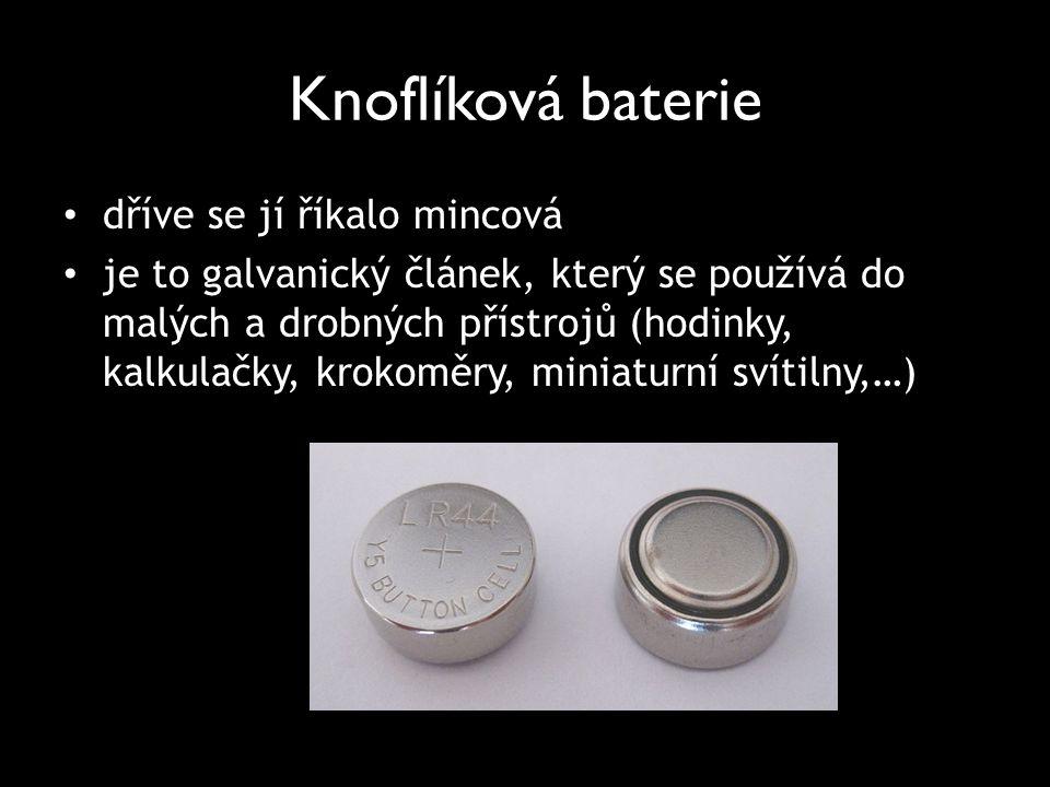 Knoflíková baterie dříve se jí říkalo mincová je to galvanický článek, který se používá do malých a drobných přístrojů (hodinky, kalkulačky, krokoměry