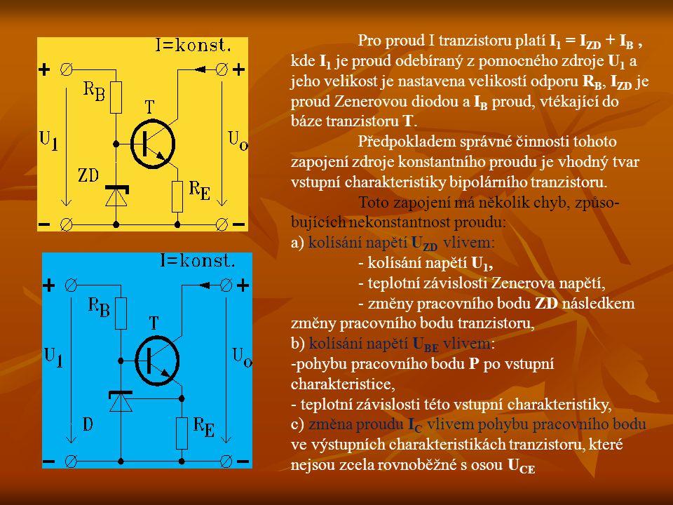 Pro proud I tranzistoru platí I 1 = I ZD + I B, kde I 1 je proud odebíraný z pomocného zdroje U 1 a jeho velikost je nastavena velikostí odporu R B, I