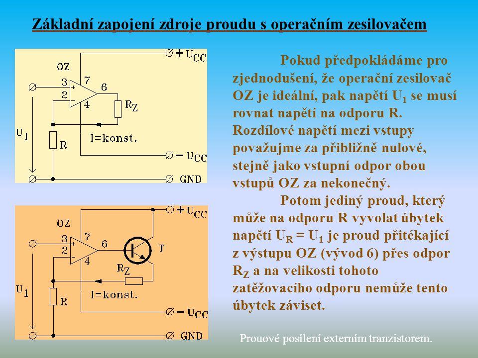 Pokud předpokládáme pro zjednodušení, že operační zesilovač OZ je ideální, pak napětí U 1 se musí rovnat napětí na odporu R. Rozdílové napětí mezi vst
