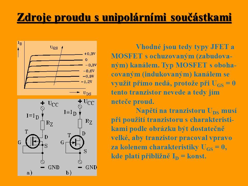 Zdroje proudu s unipolárními součástkami Vhodné jsou tedy typy JFET a MOSFET s ochuzovaným (zabudova- ným) kanálem. Typ MOSFET s oboha- covaným (induk