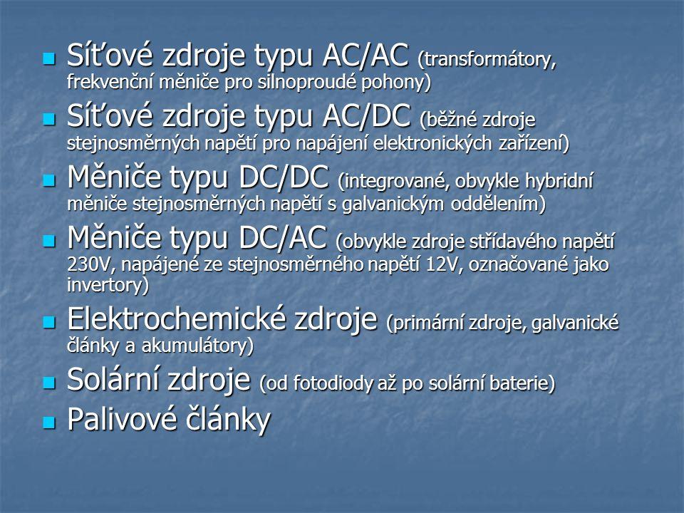 Síťové zdroje typu AC/AC (transformátory, frekvenční měniče pro silnoproudé pohony) Síťové zdroje typu AC/AC (transformátory, frekvenční měniče pro si