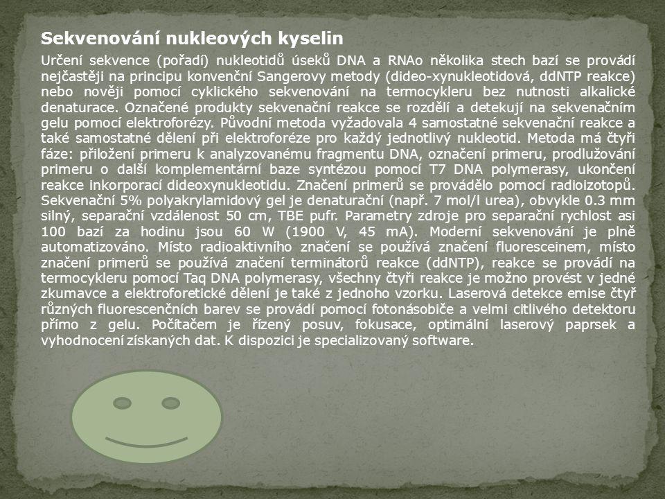 Sekvenování nukleových kyselin Určení sekvence (pořadí) nukleotidů úseků DNA a RNAo několika stech bazí se provádí nejčastěji na principu konvenční Sa