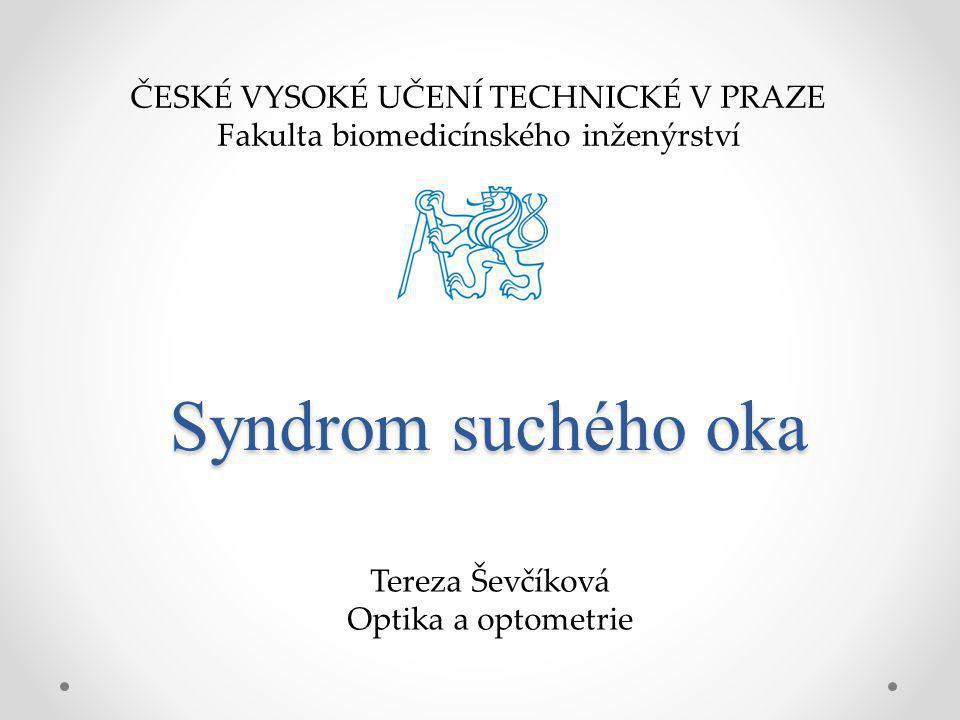 Osnova Syndrom suchého oka Klasifikace syndromu Sjögrenův syndrom Diagnostika Terapie Závěr
