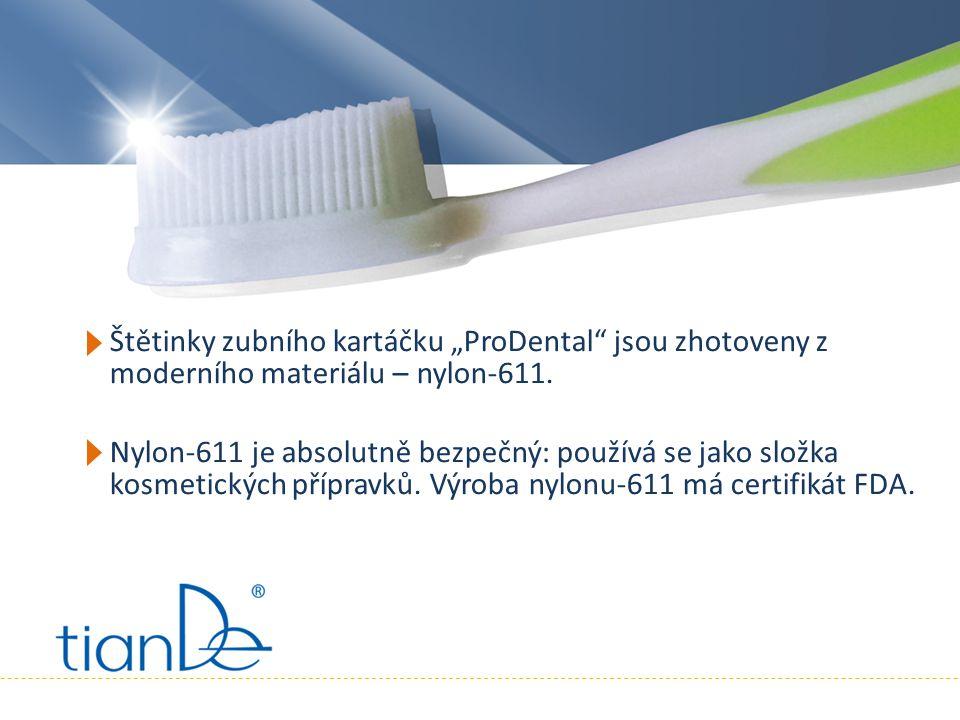 """Štětinky zubního kartáčku """"ProDental jsou zhotoveny z moderního materiálu – nylon-611."""