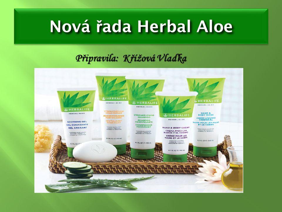 Nová ř ada Herbal Aloe Připravila: Křížová Vlaďka