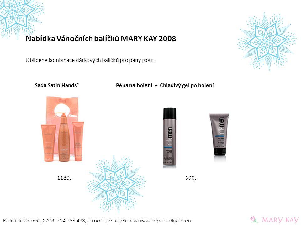 Oblíbené kombinace dárkových balíčků pro pány jsou: Sada Satin Hands ® Pěna na holení + Chladivý gel po holení 1180,- 690,- Petra Jelenová, GSM: 724 7