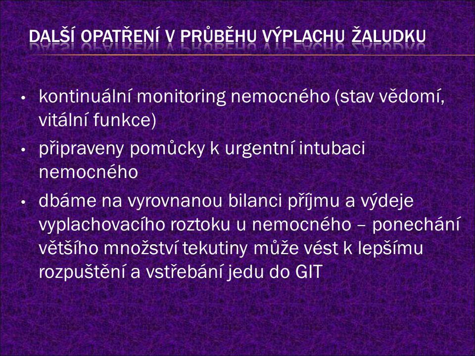 kontinuální monitoring nemocného (stav vědomí, vitální funkce) připraveny pomůcky k urgentní intubaci nemocného dbáme na vyrovnanou bilanci příjmu a v