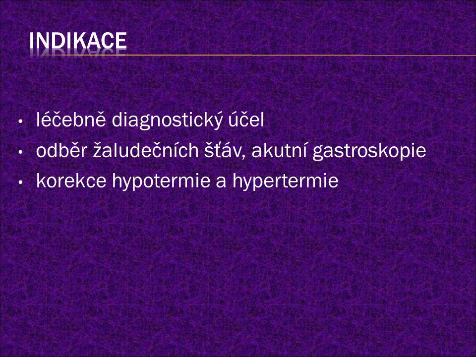 léčebně diagnostický účel odběr žaludečních šťáv, akutní gastroskopie korekce hypotermie a hypertermie