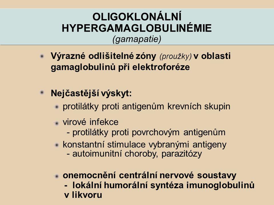 OLIGOKLONÁLNÍ HYPERGAMAGLOBULINÉMIE (gamapatie) Výrazné odlišitelné zóny (proužky) v oblasti gamaglobulinů při elektroforéze Nejčastější výskyt: –prot