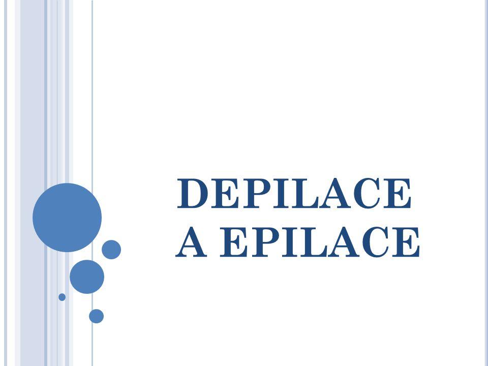 DEPILACE A EPILACE