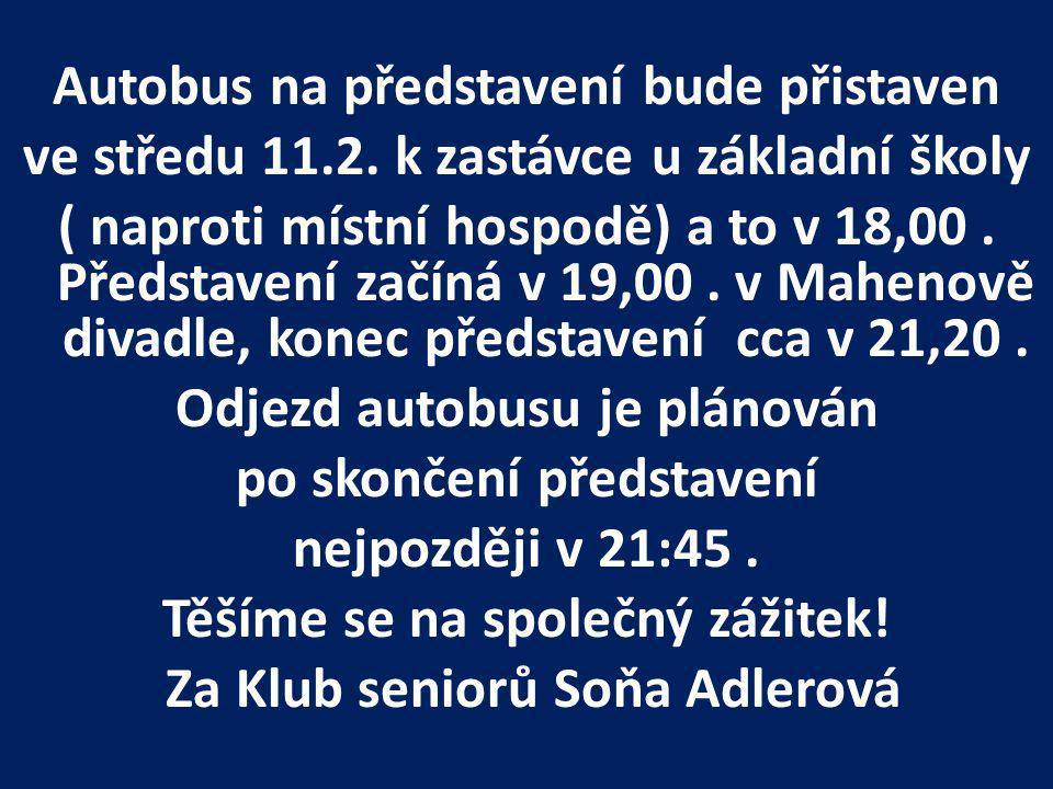 Autobus na představení bude přistaven ve středu 11.2.