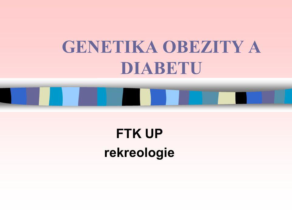 GENETIKA OBEZITY A DIABETU FTK UP rekreologie