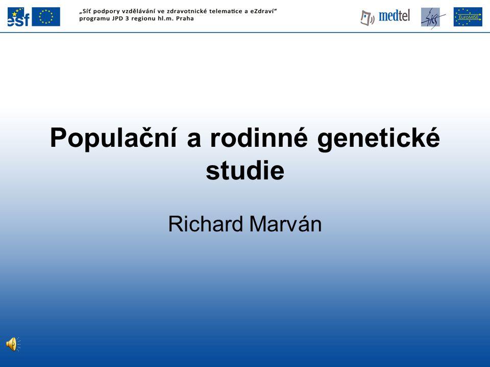Populační a rodinné genetické studie Richard Marván