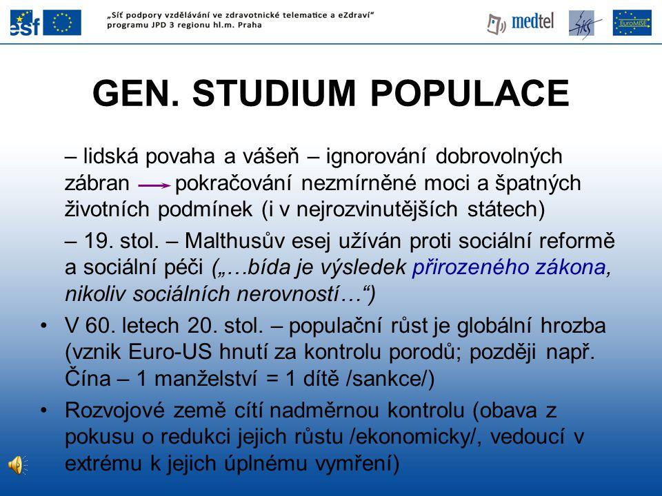 GEN. STUDIUM POPULACE – lidská povaha a vášeň – ignorování dobrovolných zábran pokračování nezmírněné moci a špatných životních podmínek (i v nejrozvi