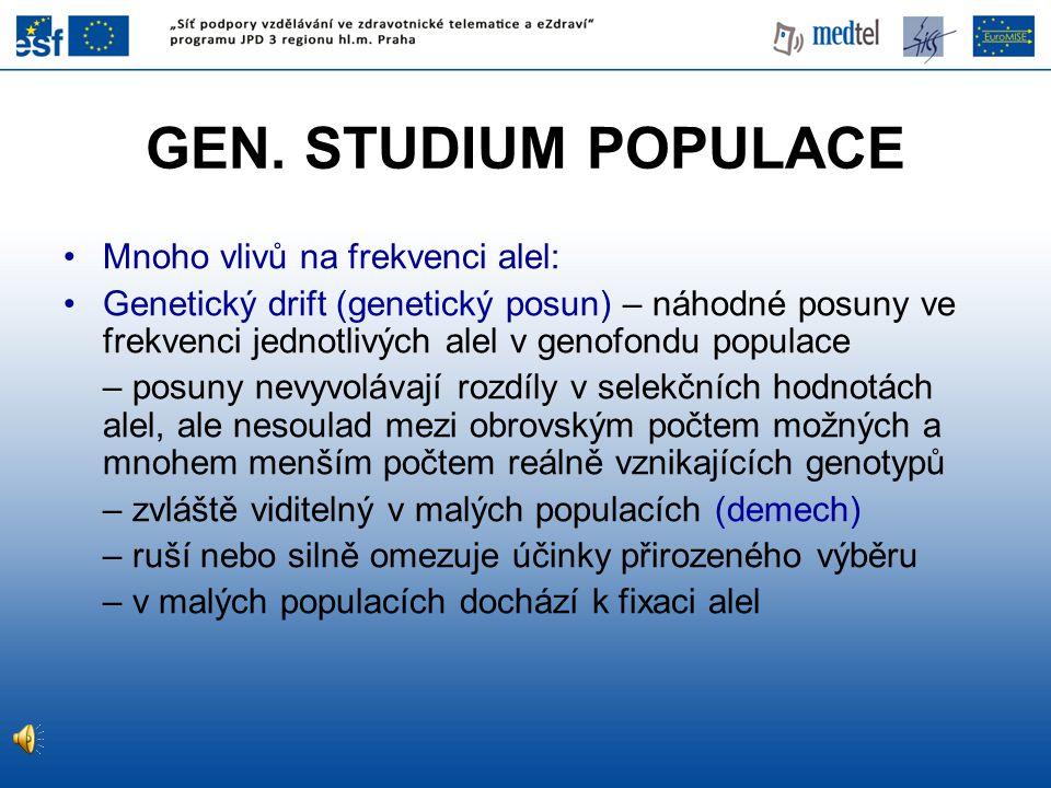 GEN. STUDIUM POPULACE Mnoho vlivů na frekvenci alel: Genetický drift (genetický posun) – náhodné posuny ve frekvenci jednotlivých alel v genofondu pop