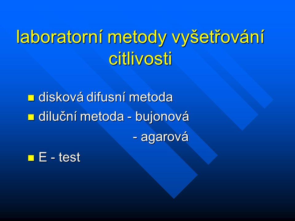 laboratorní metody vyšetřování citlivosti n disková difusní metoda n diluční metoda - bujonová - agarová - agarová n E - test