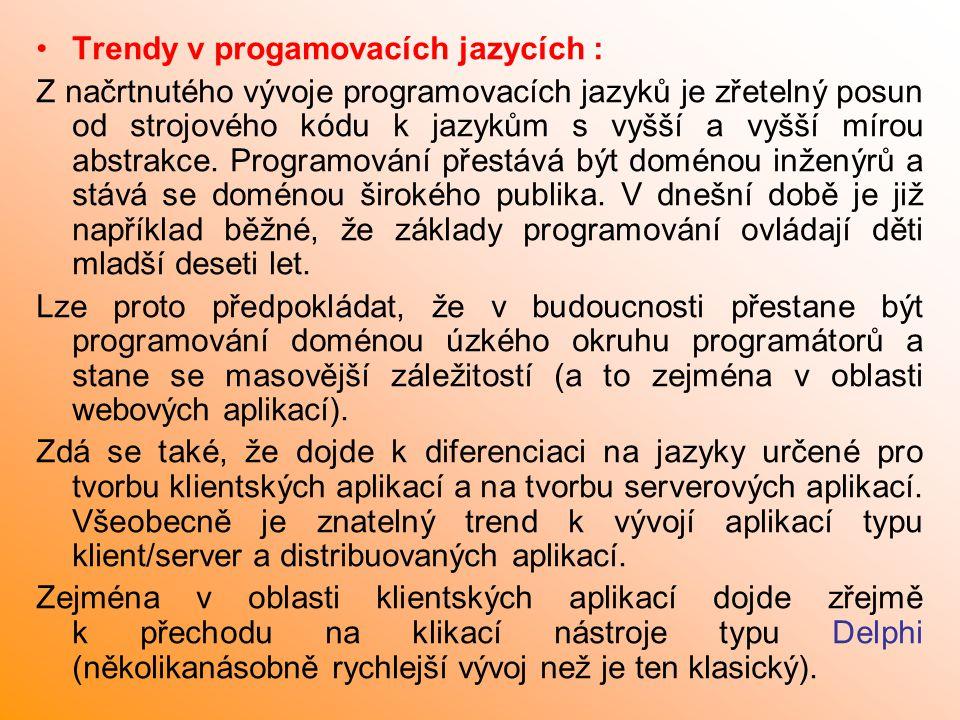 Trendy v progamovacích jazycích : Z načrtnutého vývoje programovacích jazyků je zřetelný posun od strojového kódu k jazykům s vyšší a vyšší mírou abst