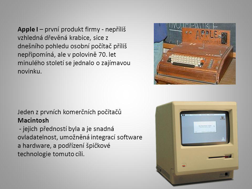 Apple I – první produkt firmy - nepříliš vzhledná dřevěná krabice, sice z dnešního pohledu osobní počítač příliš nepřipomíná, ale v polovině 70.
